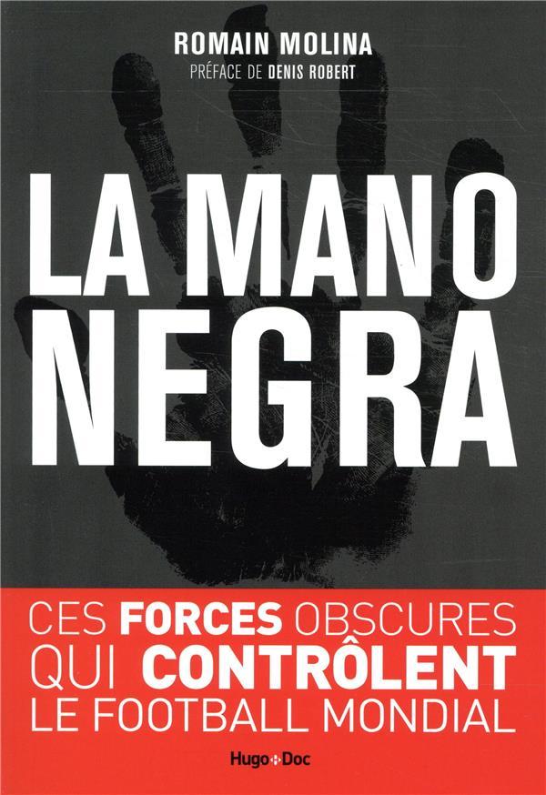LA MANO NEGRA - CES FORCES OBSCURES QUI CONTROLENT LE FOOTBALL MONDIAL