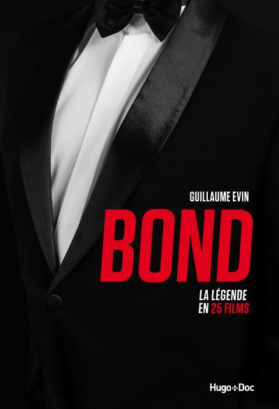 BOND - LA LEGENDE EN 25 FILMS