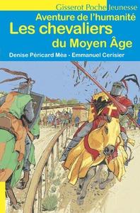 CHEVALIERS DU MOYEN AGE (LES) - AVENTURE DE L'HUMANITE