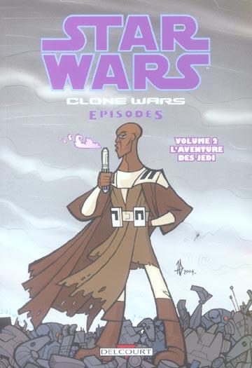 STAR WARS - CLONE WARS EPISODES T02 - L'AVENTURE DES JEDI