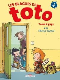 BLAGUES DE TOTO T04 - TUEUR A GAGS