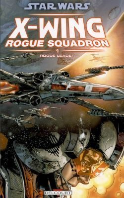 STAR WARS - X-WING ROGUE SQUADRON T01 - ROGUE LEADER