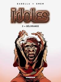 IDOLES T03 DELIVRANCE