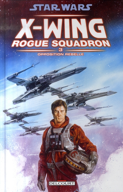 STAR WARS - X-WING ROGUE SQUADRON T03 - OPPOSITION REBELLE