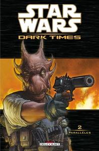 STAR WARS - DARK TIMES T02 - PARALLELES