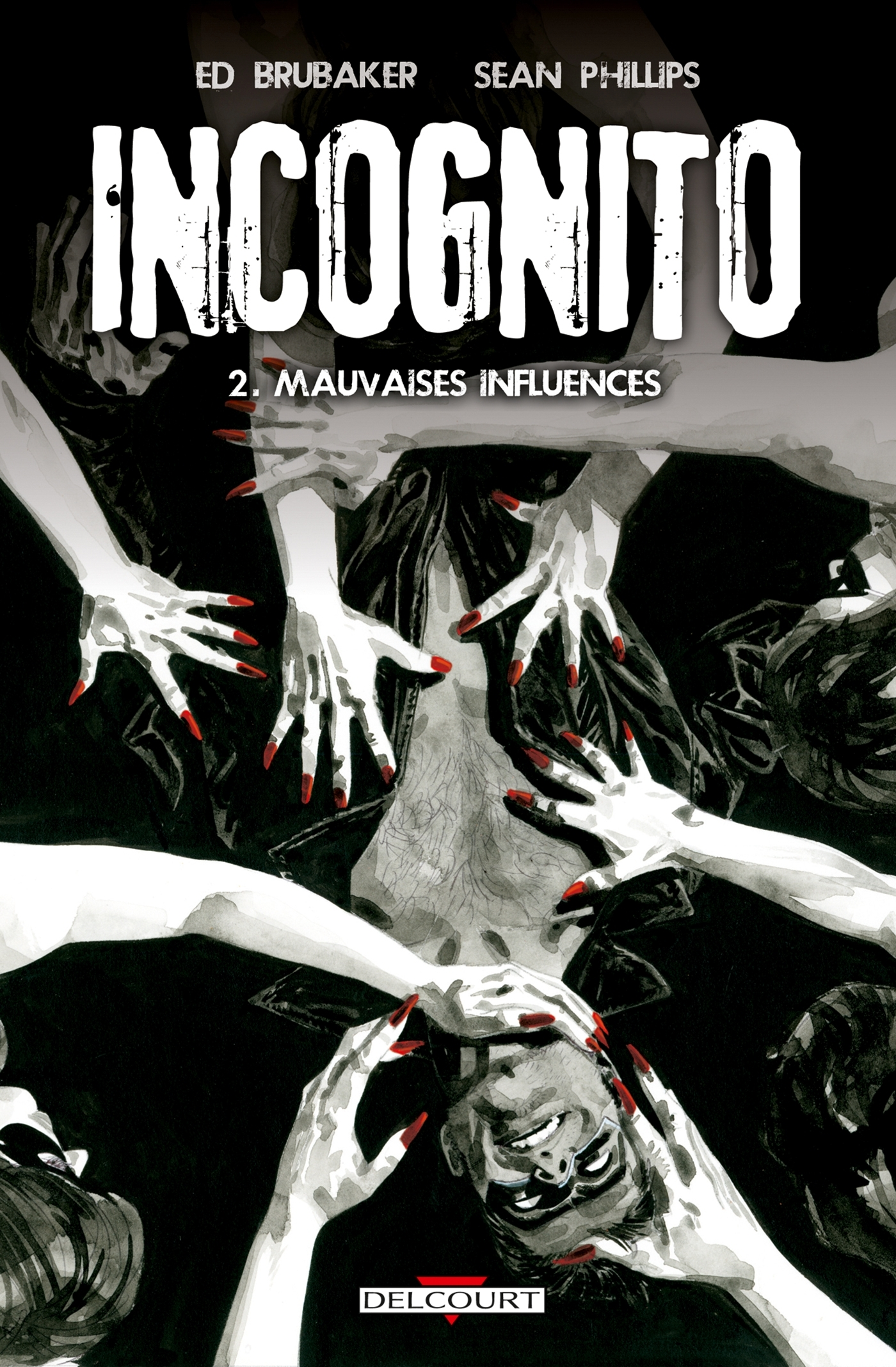 INCOGNITO T02 MAUVAISES INFLUENCES