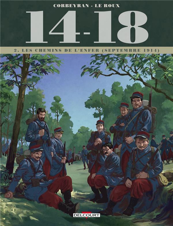 14 - 18 T02 - LES CHEMINS DE L'ENFER (SEPTEMBRE 1914)