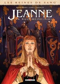 REINES DE SANG - JEANNE, LA MALE REINE T01
