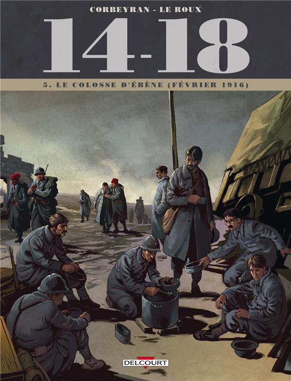 14 - 18 T05 - LE COLOSSE D'EBENE (FEVRIER 1916)