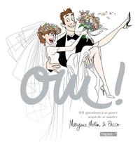 OUI ! 101 QUESTIONS A SE POSER AVANT DE SE MARIER