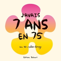 J'AVAIS 7 ANS EN 75