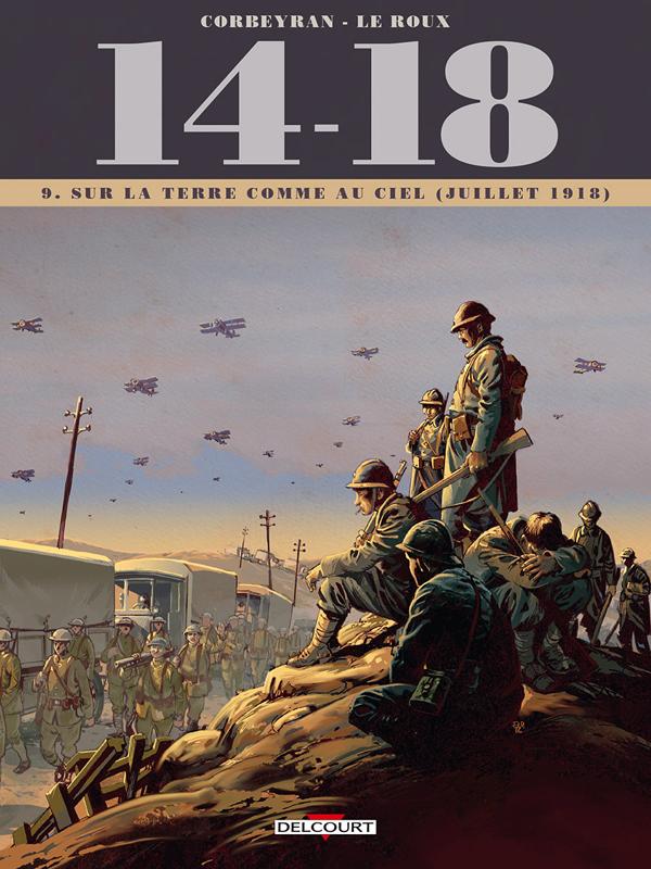 14 - 18 T09 - SUR LA TERRE COMME AU CIEL (JUILLET 1918)