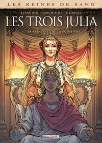 REINES DE SANG - LES TROIS JULIA T01. LA PRINCESSE DE LA POUSSIERE