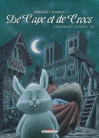 DE CAPE ET DE CROCS - INTEGRALE ACTES 11 & 12