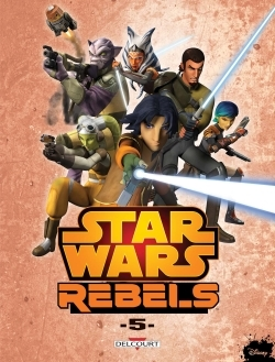 STAR WARS - REBELS T05