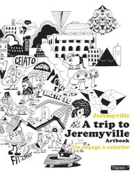 A TRIP TO JEREMYVILLE - ARTBOOK. UN VOYAGE A COLORIER