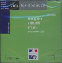 ANNUAIRE STATISTIQUE 2005 : TRANSPORTS COLLECTIFS URBAINS : EVOLUTION 1999 2004 (COLL. LES DONNEES,