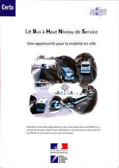 LE BUS A HAUT NIVEAU DE SERVICE : UNE OPPORTUNITE POUR LA MOBILITE EN VILLE (DEPLIANT)