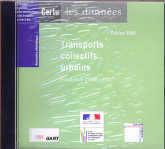ANNUAIRE STATISTIQUE 2008 - TRANSPORTS COLLECTIFS URBAINS, EVOLUTION 2002-2007 (VERSION CD-ROM) (COL