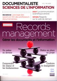DOCUMENTALISTE SCIENCES DE L'INFORMATION VOL. 46 N. 2 MAI 2009 DOSSIER : RECORDS MANAGEMENT. GERER L