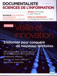 DOCUMENTALISTE SCIENCES DE L'INFORMATIONVOL 48 N  1 MARS 2011 VEILLE ET INNOVATION S'INFORMER POUR C