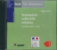 TRANSPORTS COLLECTIFS URBAINS, EVOLUTION 2005-2010 : ANNUAIRE STATISTIQUE 2011 (COLL. LES DONNEES, C
