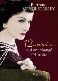 12 COUTURIERES QUI ONT CHANGE L'HISTOIRE