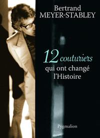12 COUTURIERS QUI ONT CHANGE L'HISTOIRE