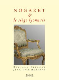 NOGARET & LE SIEGE LYONNAIS : XVIIIE-XXE SIECLES
