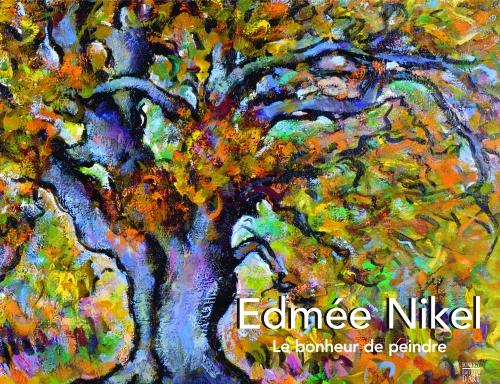 EDMEE NIKEL - LE BONHEUR DE PEINDRE