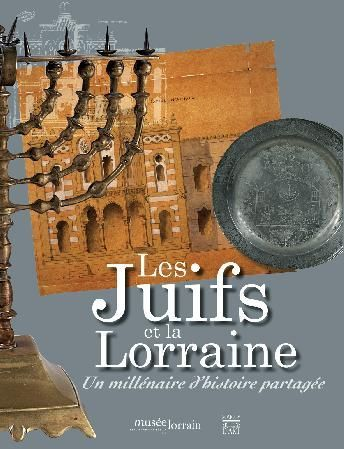 LES JUIFS ET LA LORRAINE