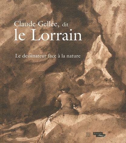 CLAUDE GELLEE, DIT LE LORRAIN - CATALOGUE DE L'EXPOSITION