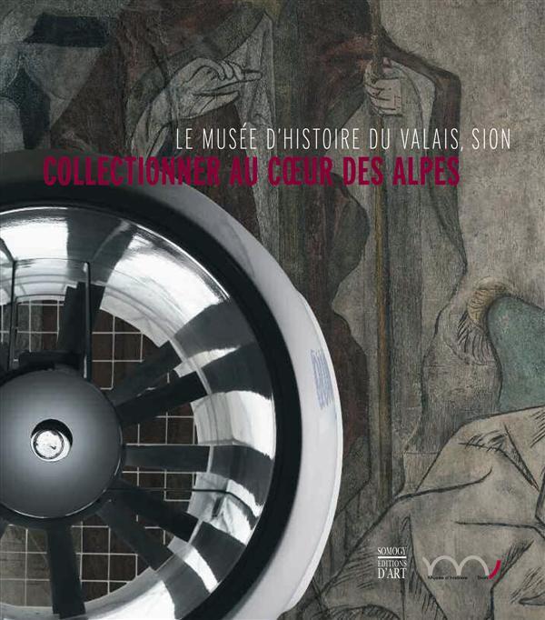 COLLECTIONNER AU COEUR DES ALPES (FRANCAIS).