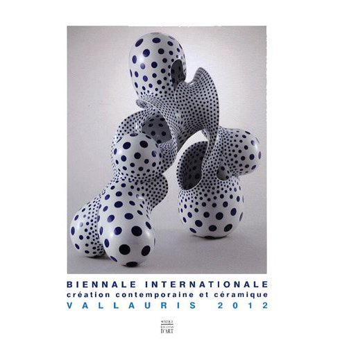 BIENNALE INTERNATIONALE - CREATION CONTEMPORAINE ET CERAMIQUE VALLAURIS 2012 +CD