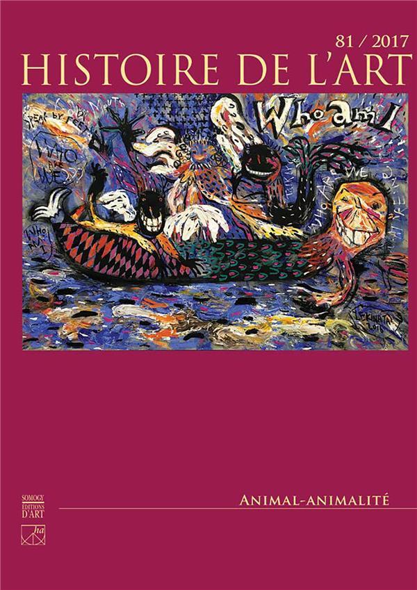 REVUE HISTOIRE DE L'ART N  81 - 2017/2 - ANIMAL - ANIMALITE