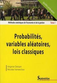 PROBABILITES, VARIABLES ALEATOIRES, LOIS CLASSIQUES