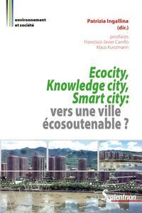 ECOCITY, KNOWLEDGE CITY, SMART CITY - VERS UNE VILLE ECOSOUTENABLE ?