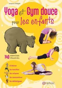 GYM DOUCE POUR LES ENFANTS STRECHING ET YOGA - 140 EXERCICES ILLUSTRES