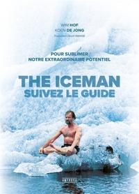 ICEMAN - SUIVEZ LE GUIDE (THE) POUR SUBLIMER VOTRE EXTRAORDINAIRE POTENTIEL