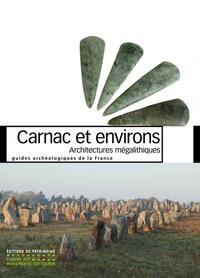 CARNAC ET ENVIRONS. ARCHITECTURES MEGALITHIQUES