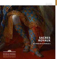 SACRES ROYAUX DE LOUIS XIII A CHARLES X