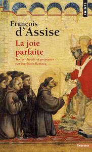 FRANCOIS D'ASSISE. LA JOIE PARFAITE