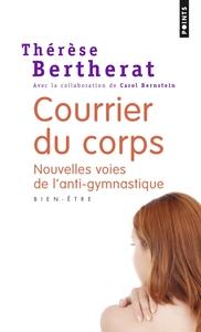 COURRIER DU CORPS. NOUVELLES VOIES DE L'ANTI-GYMNASTIQUE : BIEN-ETRE