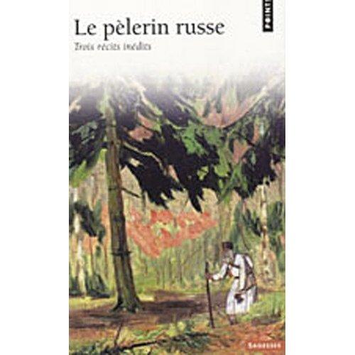PELERIN RUSSE (NE) (LE) TROIS RECITS