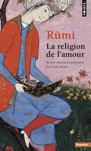 RUMI. LA RELIGION DE L'AMOUR