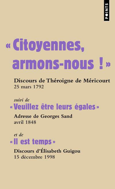 """"""" CITOYENNES, ARMONS-NOUS!"""" : DISCOURS DE THEROIGNE DE MERICOURT, 25 MARS 1792"""