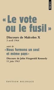 """""""LE VOTE OU LE FUSIL"""". SUIVI DE """" NOUS FORMONS UN SEUL ET MEME PAYS """""""