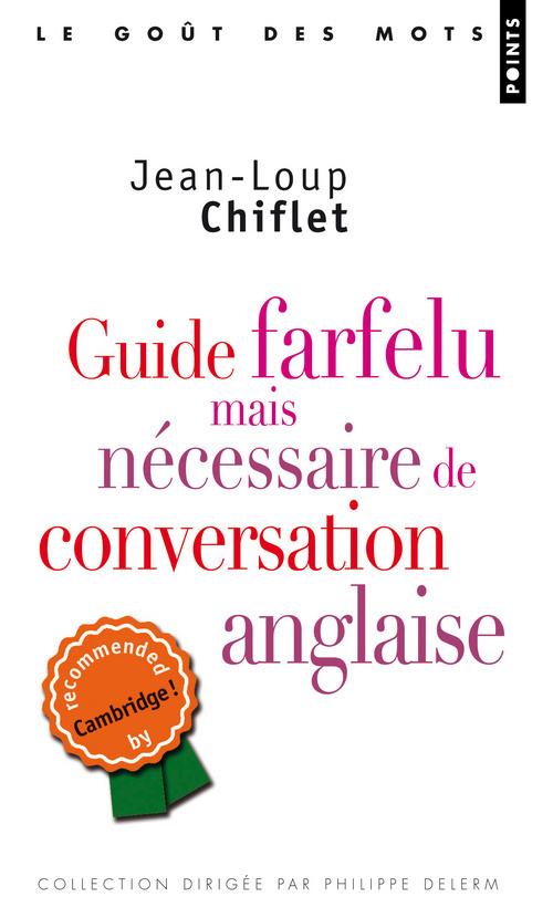 GUIDE FARFELU MAIS NECESSAIRE DE CONVERSATION ANGLAISE