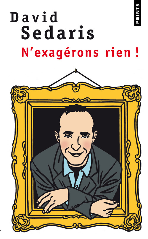 N'EXAGERONS RIEN!