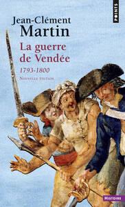 LA GUERRE DE VENDEE. (1793-1800)